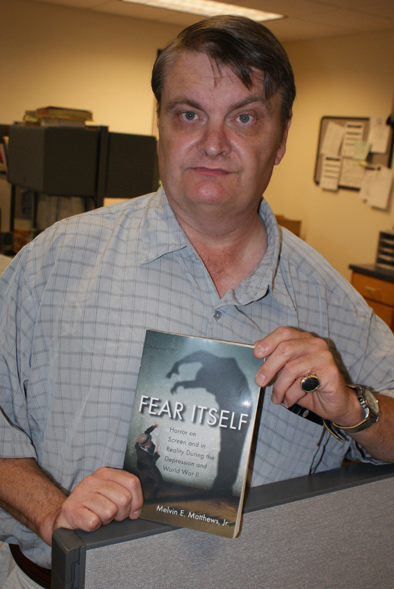 """Melvin Matthews Jr. recently published """"Fear Itself. Horror on screen and in Reality During the Depression and World War II."""""""